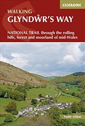 Glyndwrs Way: A National Trail through mid-Wales (British Long Distance) - Dillon, Paddy