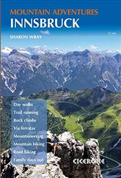 Innsbruck Mountain Adventures: Summer routes for a multi-activity holiday around the capital of Aust - Wray, Sharon