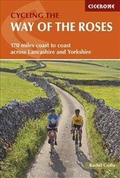Cycling the Way of the Roses: Coast to coast across Lancashire and Yorkshire, with six circular day  - Crolla, Rachel