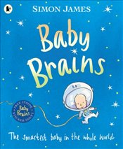 Baby Brains: The Smartest Baby in the Whole World - James, Simon