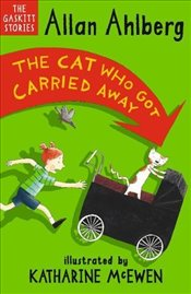 Cat Who Got Carried Away (The Gaskitts) - Ahlberg, Allan
