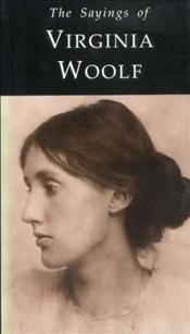 Sayings of Virginia Woolf - Woolf, Virginia