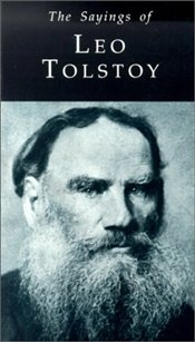 Sayings of Tolstoy - Tolstoy, Lev Nikolayeviç