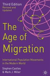 Age of Migration 2e : International Population Movements in the Modern World - Castles, Stephen