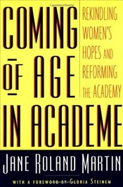 COMING OF AGE IN ACADEME - MARTIN, JANE ROLAND