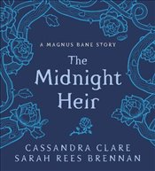 Midnight Heir: A Magnus Bane Story (Bane Chronicles) - Clare, Cassandra
