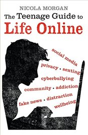 Teenage Guide to Life Online - Morgan, Nicola