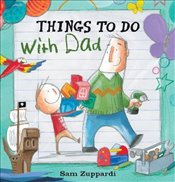 Things to Do with Dad - Zuppardi, Sam