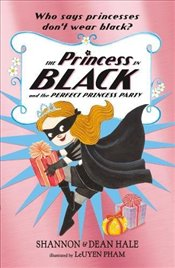 Princess in Black and the Perfect Princess Party - Hale, Shannon