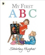 My First ABC - Hughes, Shirley