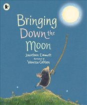 Bringing Down the Moon (Mole and Friends) - Emmett, Jonathan