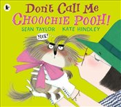 Dont Call Me Choochie Pooh! - Taylor, Sean