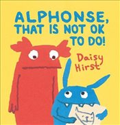Alphonse, That Is Not OK to Do! - Hirst, Daisy