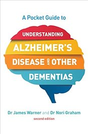 Pocket Guide to Understanding Alzheimers Disease and Other Dementias, Second Edition - WARNER, JAMES