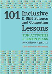 101 Inclusive and SEN Science and Computing Lessons (101 Inclusive and SEN Lessons) - Brewer, Claire