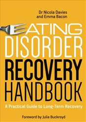 Eating Disorder Recovery Handbook: A Practical Guide to Long-Term Recovery - Davies, Nicola
