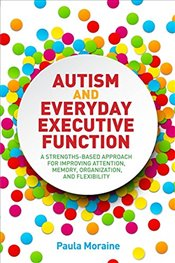 Autism and Everyday Executive Function - Moraine, Paula