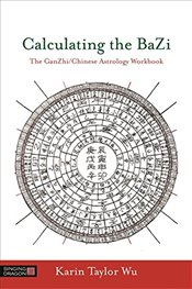 Calculating the BaZi - Wu, Karin Taylor