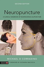 Neuropuncture: A Clinical Handbook of Neuroscience Acupuncture, Second Edition - Corradino, Michael