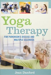Yoga Therapy for Parkinsons Disease and Multiple Sclerosis - Danford, Jean