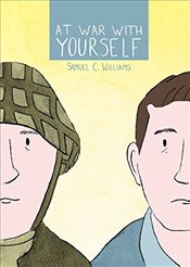 At War with Yourself: A Comic about Post-Traumatic Stress and the Military - Williams, Samuel