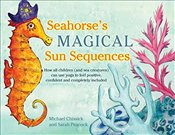Seahorses Magical Sun Sequences: How all children (and sea creatures) can use yoga to feel positive - Chissick, Michael