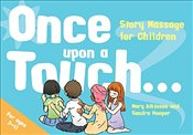 Once Upon a Touch...: Story Massage for Children (Story Massage Book) - Atkinson, Mary
