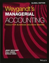 Weygandts Managerial Accounting : Tools for Business Decision Making - Weygandt, Jerry J.