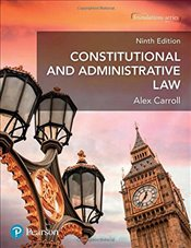 Constitutional and Administrative Law (Foundation Studies in Law Series) - Carroll, Alex