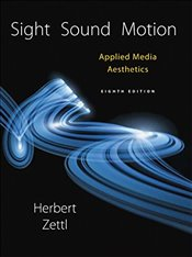 Sight, Sound, Motion : Applied Media Aesthetics (Mindtap Course List) - Zettl, Herbert