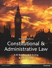 Constitutional and Administrative Law - Bradley, Prof A.