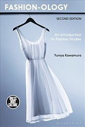 Fashion-ology : An Introduction to Fashion Studies - Kawamura, Yuniya