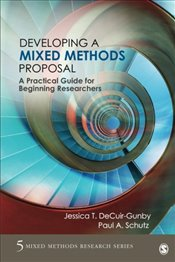 Developing a Mixed Methods Proposal: A Practical Guide for Beginning Researchers (Mixed Methods Rese - DeCuir-Gunby, Jessica