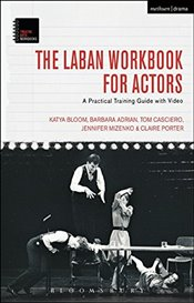 Laban Workbook for Actors - Bloom, Katya