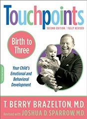 Touchpoints : Birth to Three - Brazelton, T. Berry