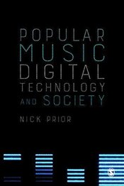 Popular Music, Digital Technology and Society - Prior, Nick