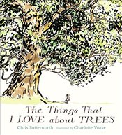 Things That I LOVE about TREES - Butterworth, Chris