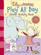 Tilly and Friends: Play All Day Sticker Activity Book - Dunbar, Polly