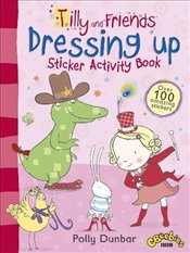 Tilly and Friends: Dressing Up Sticker Activity Book - Dunbar, Polly