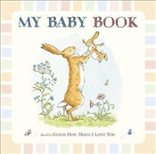 Guess How Much I Love You: My Baby Book - McBratney, Sam