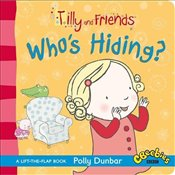 Tilly and Friends: Whos Hiding? - Dunbar, Polly