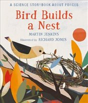Bird Builds a Nest: A Science Storybook about Forces (Science Storybooks) - Jenkins, Martin
