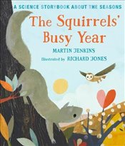 Squirrels Busy Year: A Science Storybook about the Seasons (Science Storybooks) - Jenkins, Martin