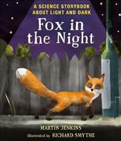 Fox in the Night: A Science Storybook About Light and Dark (Science Storybooks) - Jenkins, Martin
