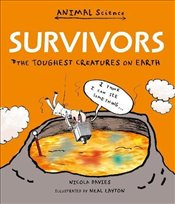 Survivors: The Toughest Creatures on Earth (Animal Science) - Davies, Nicola