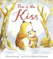 This Is the Kiss - Harcup, Claire