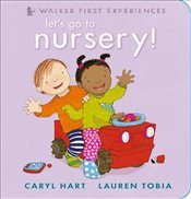 Lets Go to Nursery! (Walker First Experiences) - Hart, Caryl
