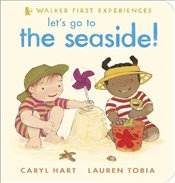 Lets Go to the Seaside! (Walker First Experiences) - Hart, Caryl