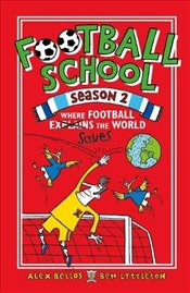 Football School Season 2: Where Football Explains the World - Bellos, Alex