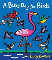 Busy Day for Birds - Cousins, Lucy